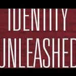 Identity Unleashed